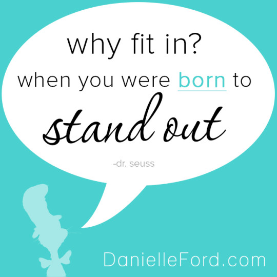 dr seuss quote why fit in when you were born to stand out