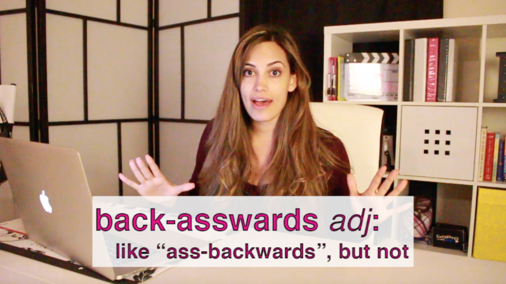 ass backwards